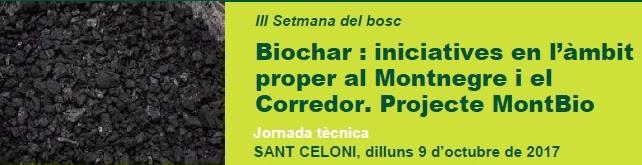 III Setmana del Bosc. Biochar: Iniciatives en l'àmbit proper al Montnegre i el Corredor