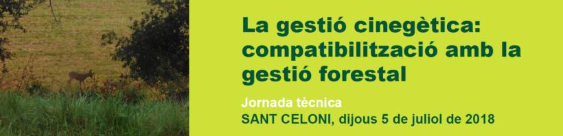 Jornada de La gestió cinegètica: compatibilització amb la gestió forestal