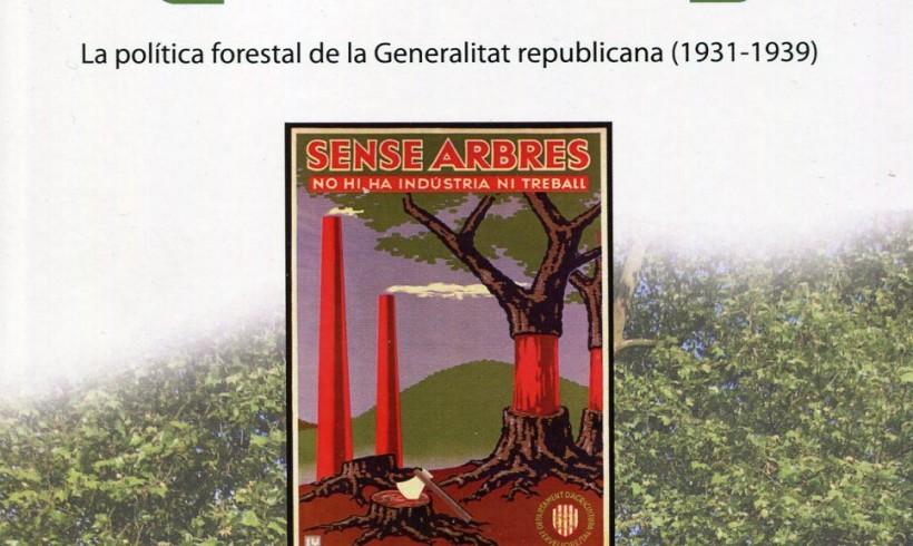 """Presentació del Llibre """"El Bosc, patrimoni col•lectiu i privat"""" la política forestal de la Generalitat republicana (1931-1939)"""