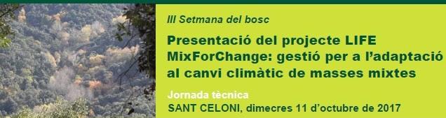 III Setmana del Bosc. Presentació del projecte LIFE MixForChange